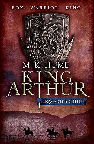 9780755348671: Dragon's Child (King Arthur)