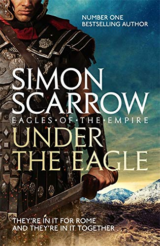 9780755349708: Under the Eagle (Eagles of the Empire 1)