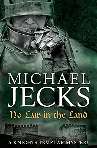 9780755349760: No Law in the Land (Knights Templar Mysteries 27): A gripping medieval mystery of intrigue and danger