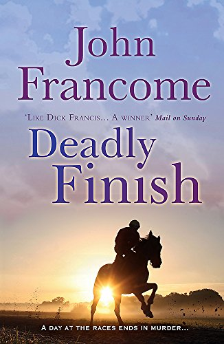 9780755349920: Deadly Finish: A fresh and exhilarating racing thriller of suspicion and secrets