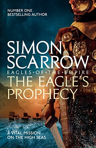 9780755350001: The Eagle's Prophecy (Eagles of the Empire 6)