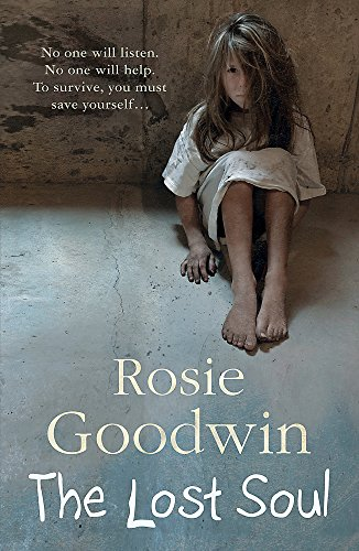 The Lost Soul: An abandoned childâ₠™s: Goodwin, Rosie