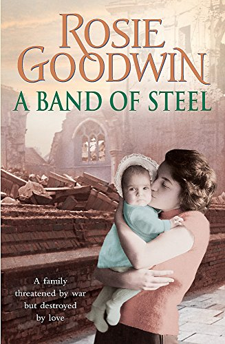 A Band of Steel: A family threatened: Goodwin, Rosie