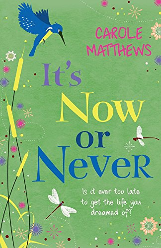 It's Now or Never: CAROLE MATTHEWS
