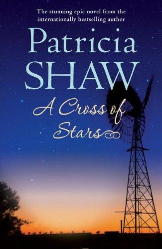 9780755355228: A Cross of Stars: An epic Australian saga of love and betrayal