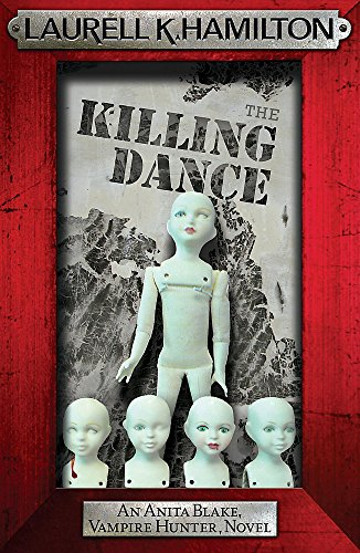 9780755355341: The Killing Dance (Anita Blake, Vampire Hunter, Novels)