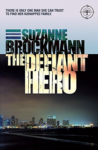 9780755355556: The Defiant Hero: Troubleshooters 2