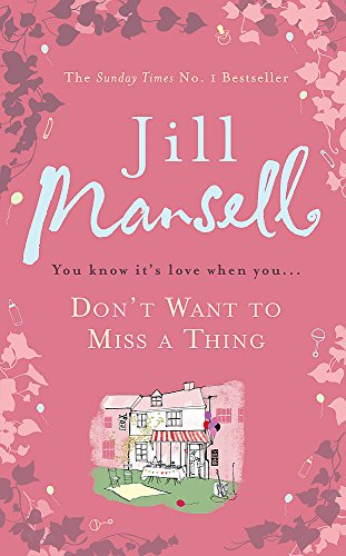 9780755355891: Don't Want To Miss A Thing: A warm and witty romance with many twists along the way