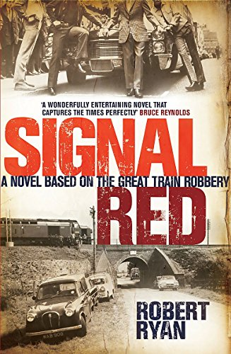 9780755358182: Signal Red: A Novel Based on the Great Train Robbery
