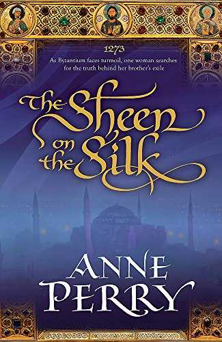 9780755358328: The Sheen on the Silk: An epic historical novel set in the golden Byzantine Empire