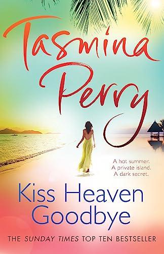 Kiss Heaven Goodbye. Tasmina Perry: Tasmina Perry