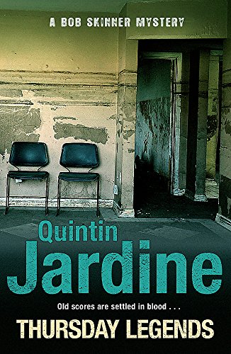 Thursday Legends (Bob Skinner Mysteries) (9780755358670) by Quintin Jardine