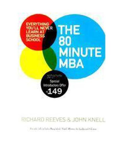 9780755360048: THE 80 MINUTE MBA: EVERYTHING YOU\'LL NEVER LEARN AT BUSINESS SCHOOL
