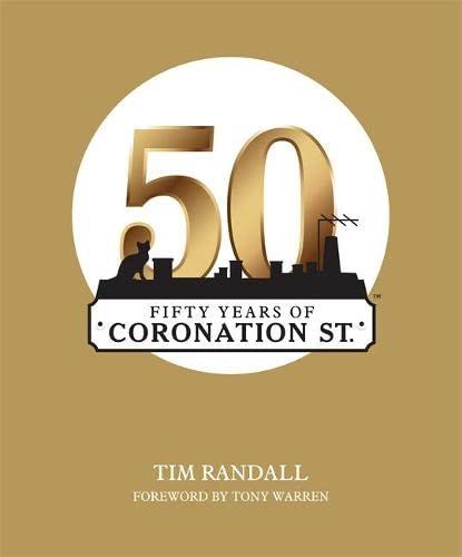 9780755360284: Fifty Years of Coronation Street