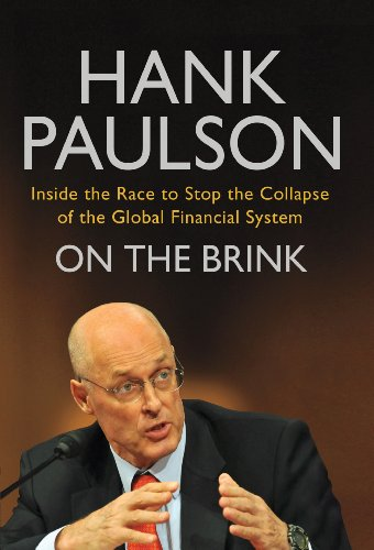 On the Brink: Inside the Race to Stop the Collapse of the Global Financial System (0755360559) by Hank Paulson