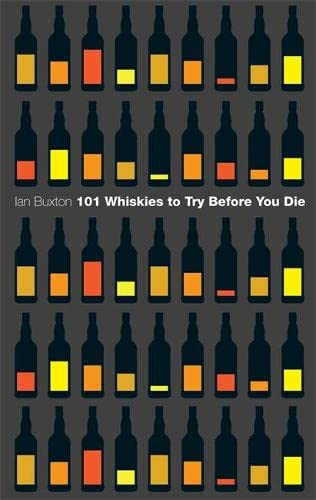 9780755360833: 101 Whiskies to Try Before You Die