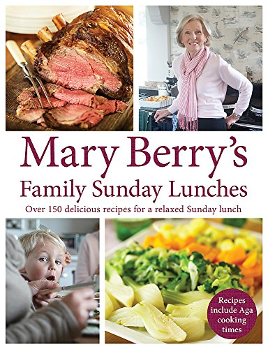 9780755360901: Mary Berry's Family Sunday Lunches: Over 150 Delicious Recipes for a Relaxed Sunday Lunch