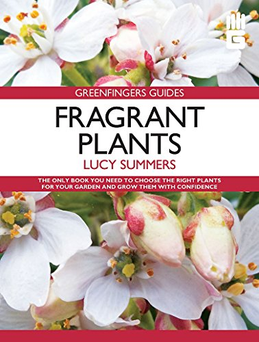 Greenfingers Guides: Fragrant Plants: Summers, Lucy