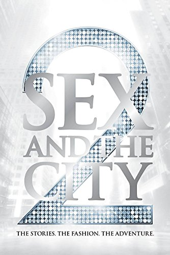 9780755361441: Sex and the City 2: The Stories. The Fashion. The Adventure.