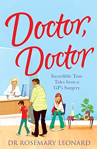 9780755362066: Doctor, Doctor: Incredible True Tales From A GP's Surgery