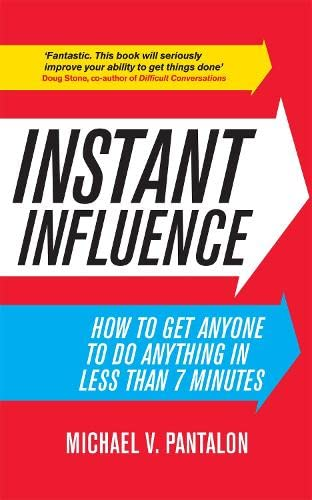 9780755362240: Instant Influence: How to Get Anyone to Do Anything - Fast!