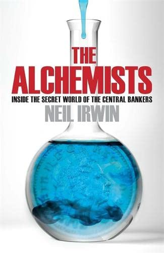 9780755362660: The Alchemists: Inside the Secret World of Central Bankers