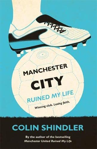 9780755363605: Manchester City Ruined My Life