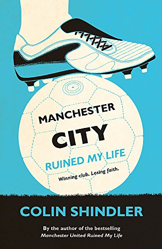 9780755363612: Manchester City Ruined My Life