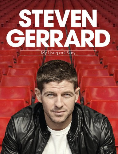 9780755363964: Steven Gerrard: My Liverpool Story