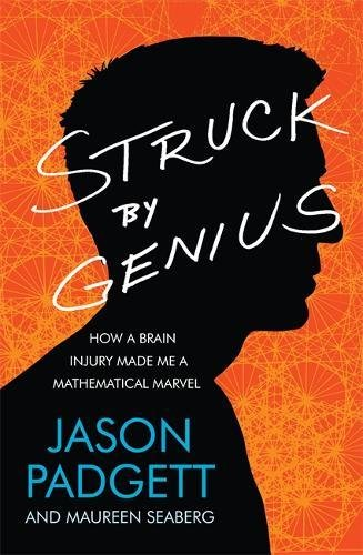 9780755364589: Struck by Genius: How a Brain Injury Made Me a Mathematical Marvel