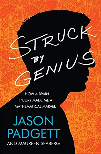 9780755364602: Struck by Genius: How a Brain Injury Made Me a Mathematical Marvel