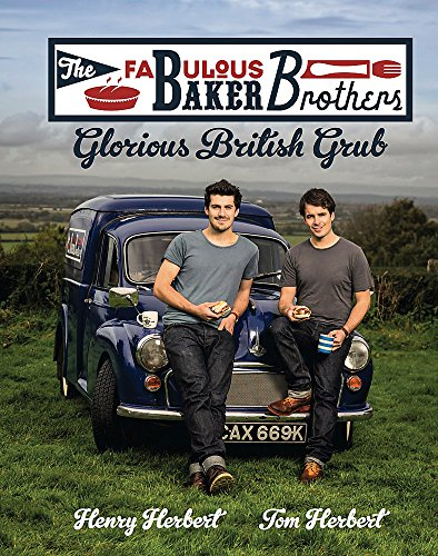 9780755364619: The Fabulous Baker Brothers: Glorious British Grub