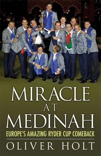 9780755364817: Miracle at Medinah: Europe's Amazing Ryder Cup Comeback