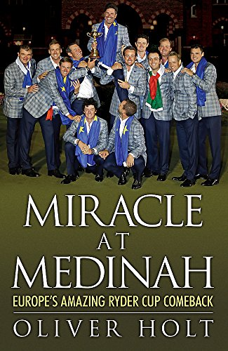 9780755364848: Miracle at Medinah: Europe's Amazing Ryder Cup Comeback