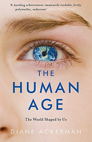 9780755365012: The Human Age: The World Shaped by Us