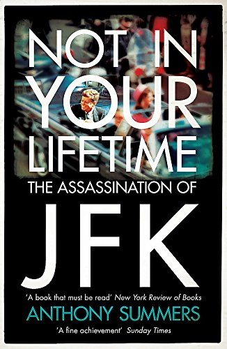 9780755365425: Not In Your Lifetime: The Assassination of JFK