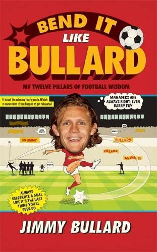 9780755365500: Bend It Like Bullard: My Twelve Pillars of Football Wisdom