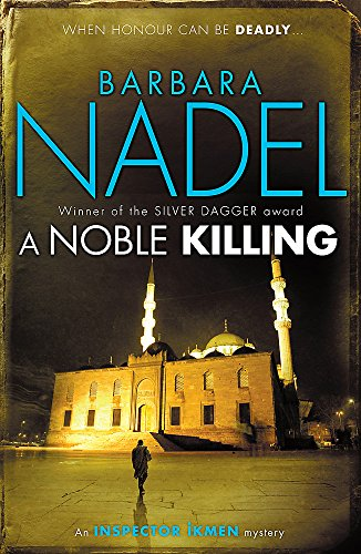 A Noble Killing (Inspector Ikmen Mysteries) (9780755371624) by Barbara Nadel