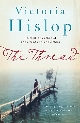 9780755377756: The Thread: 'Storytelling at its best' from million-copy bestseller Victoria Hislop