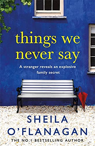 9780755378494: Things We Never Say: Family secrets, love and lies – this gripping bestseller will keep you guessing ...
