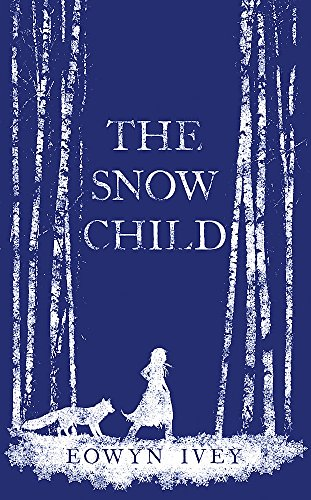 9780755380527: The Snow Child: The Richard and Judy Bestseller
