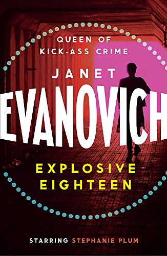 9780755384983: Explosive Eighteen: A fiery and hilarious crime adventure