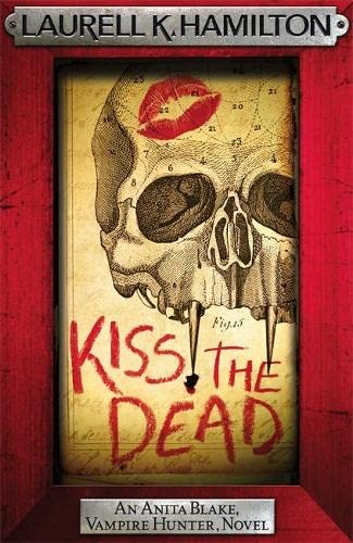9780755388981: Kiss the Dead (Anita Blake, Vampire Hunter, Novels)