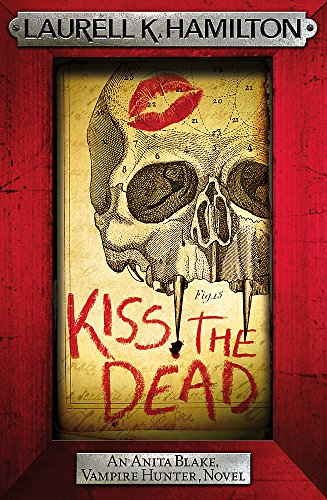 9780755388998: Kiss the Dead (Anita Blake, Vampire Hunter, Novels)