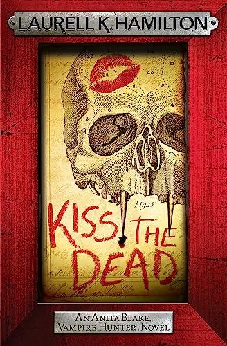 9780755389001: Kiss the Dead (Anita Blake, Vampire Hunter, Novels)