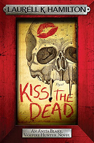 9780755389001: Kiss the Dead (Anita Blake, Vampire Hunter, Novels)