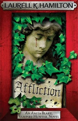 9780755389025: Affliction (Anita Blake, Vampire Hunter, Novels)