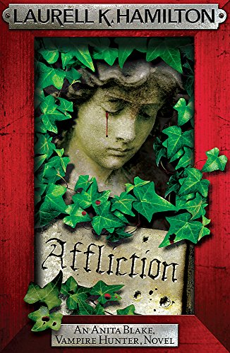 9780755389032: Affliction (Anita Blake, Vampire Hunter, Novels)