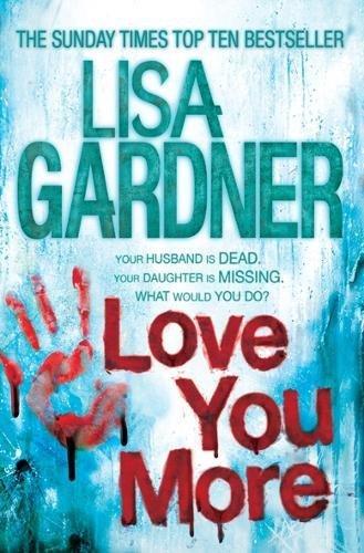 9780755390649: Love You More (Detective D.D. Warren 5)