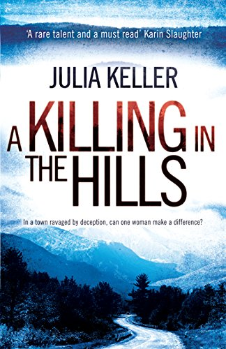 A Killing in the Hills (Bell Elkins, Book 1): A thrilling mystery of murder and deceit: Julia Keller